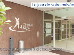 Votre arrivée à la Clinique Arago